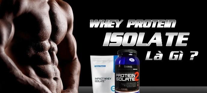 Điểm khác biệt của whey protein Isolate là gì