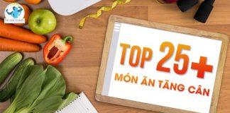 Tham khảo ngay Top 25 món ăn tăng cân cho người gầy chế biến đơn giản qua bài viết dưới đây.
