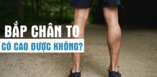 Bắp chân to có cao được không? Làm thế nào để tăng chiều cao tốt nhất. Nôi dung bài viết sẽ giúp bạn trả lời câu hỏi này nhé.