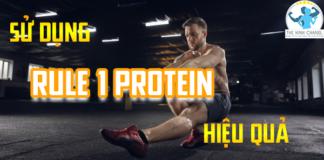 Bạn đã biết cách sử dụng Rule 1 Protein hiệu quả nhất chưa? Tham khảo ngay bài viết của Thể Hình Chanel dưới đây nhé!