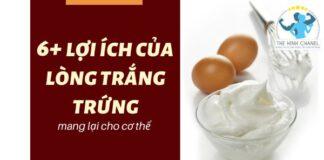 Lòng trắng trứng có tốt không? Thể hình Chanel mời bạn cùng tìm hiểu 6+ lợi ích khi ăn lòng trắng trứng mang lại cho sức khỏe , người tập gym thể hình....