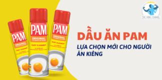 Dầu ăn kiêng PAM- Lựa chọn cho người ăn kiêng giảm cân, người tập gym-thể hình 0 fat, 0 calo, 0 cholesterol, 0 sodium, 0 trans fat...