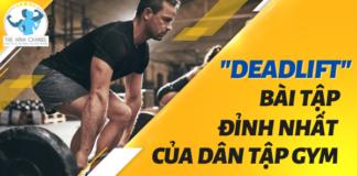 Bạn đã biết đến Deadlift- Bài tập tăng cơ giảm mỡ siêu hiệu quả này chưa? Hãy cùng tìm hiểu những lợi ích mà bài tập này mang lại...